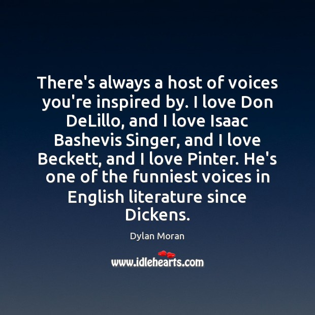 Image, There's always a host of voices you're inspired by. I love Don