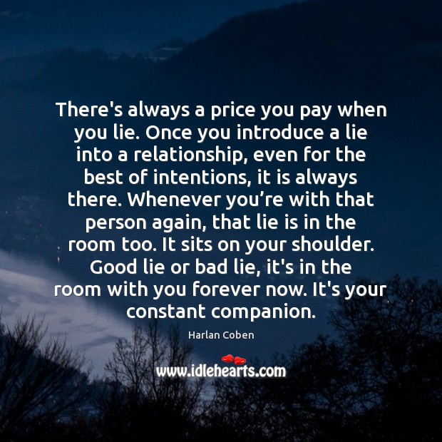 There's always a price you pay when you lie. Once you introduce Price You Pay Quotes Image