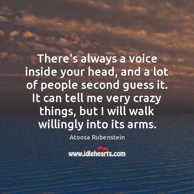 There's always a voice inside your head, and a lot of people Image