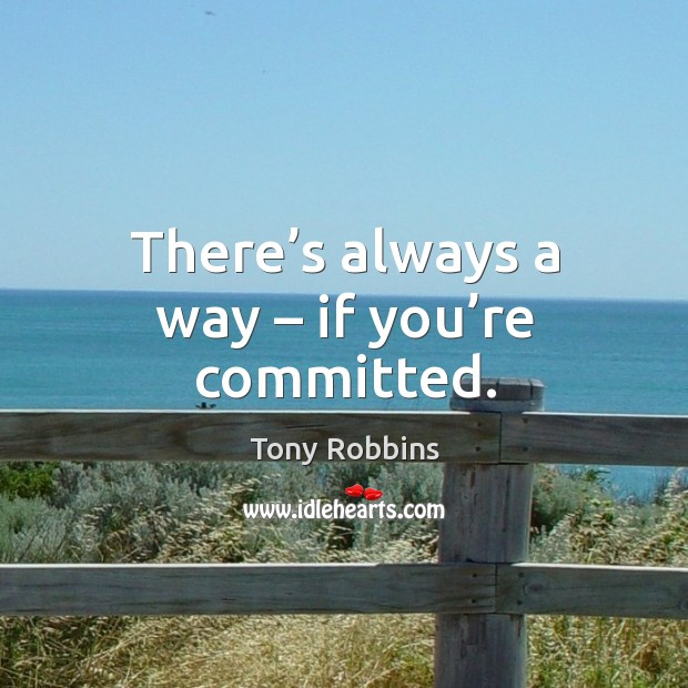Image, There's always a way – if you're committed.