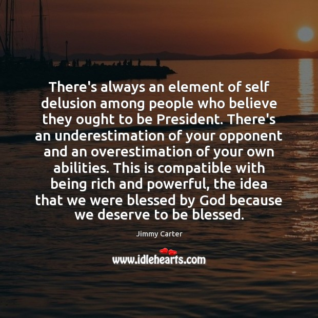 Image, There's always an element of self delusion among people who believe they