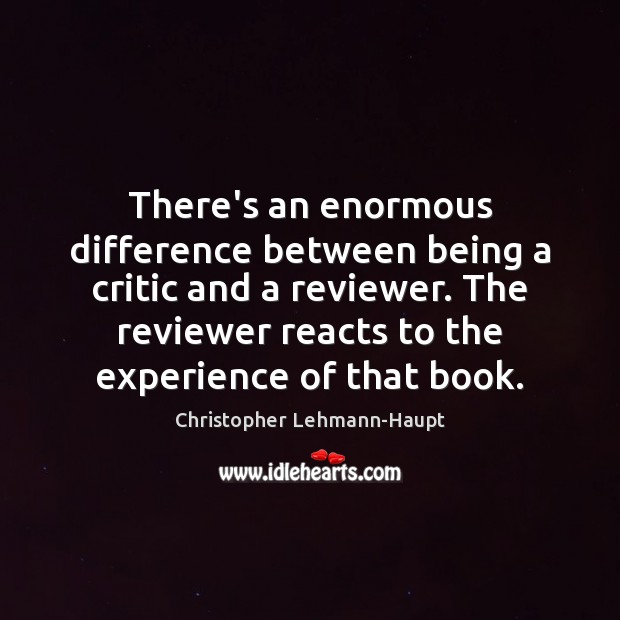 There's an enormous difference between being a critic and a reviewer. The Image