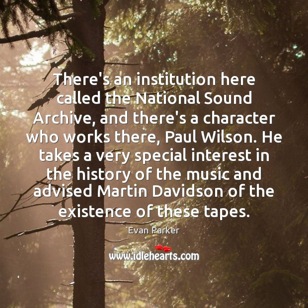 There's an institution here called the National Sound Archive, and there's a Image