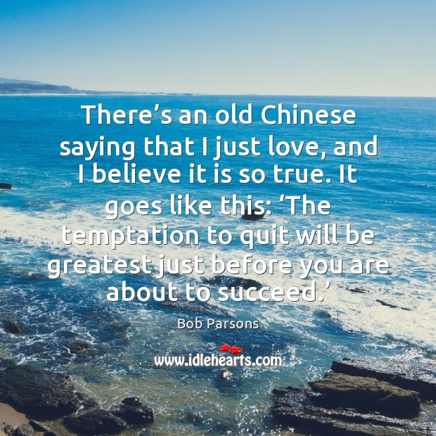 Image, There's an old Chinese saying that I just love, and I