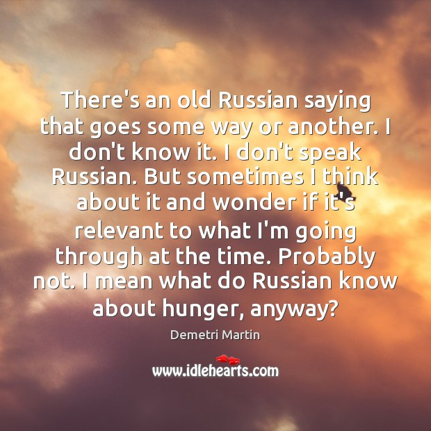 Image, There's an old Russian saying that goes some way or another. I