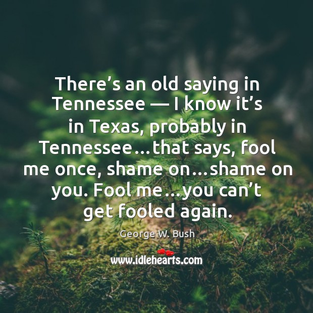 Image, There's an old saying in tennessee — I know it's in texas, probably in tennessee