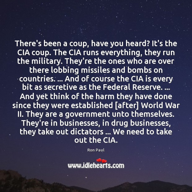 Image, There's been a coup, have you heard? It's the CIA coup. The