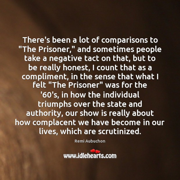 """There's been a lot of comparisons to """"The Prisoner,"""" and sometimes people Image"""