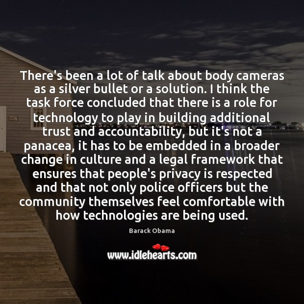 There's been a lot of talk about body cameras as a silver Legal Quotes Image