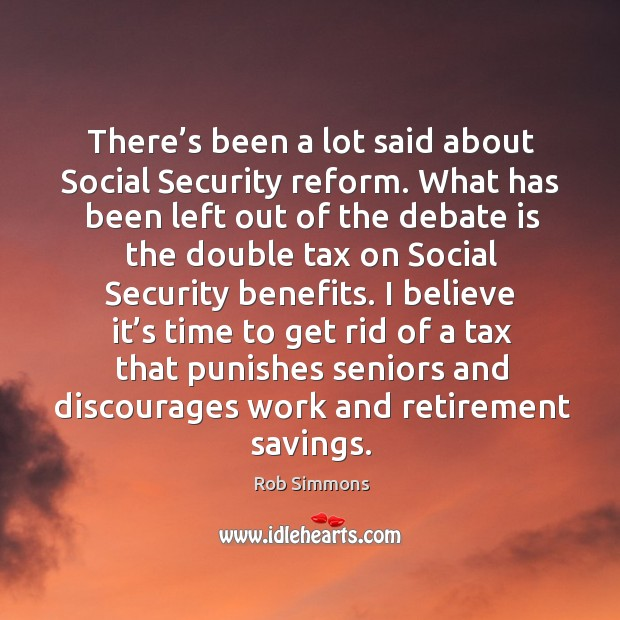 There's been a lot said about social security reform. What has been left out of the debate Image