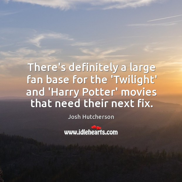 Image, There's definitely a large fan base for the 'Twilight' and 'Harry Potter'