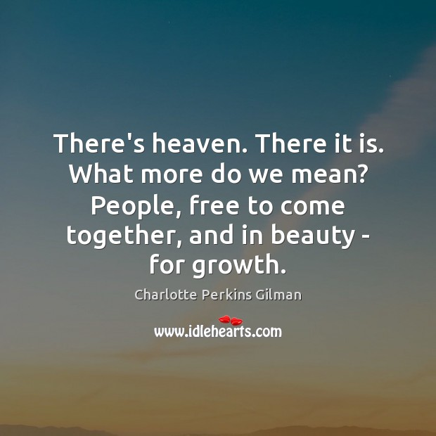 There's heaven. There it is. What more do we mean? People, free Image