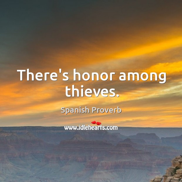 Image, There's honor among thieves.