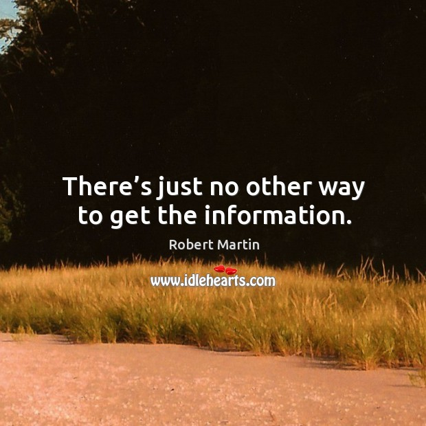 There's just no other way to get the information. Image