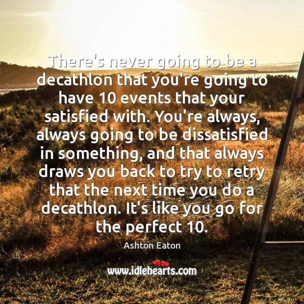 Image, There's never going to be a decathlon that you're going to have 10
