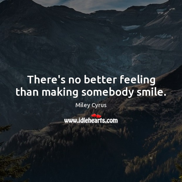 Image, There's no better feeling than making somebody smile.
