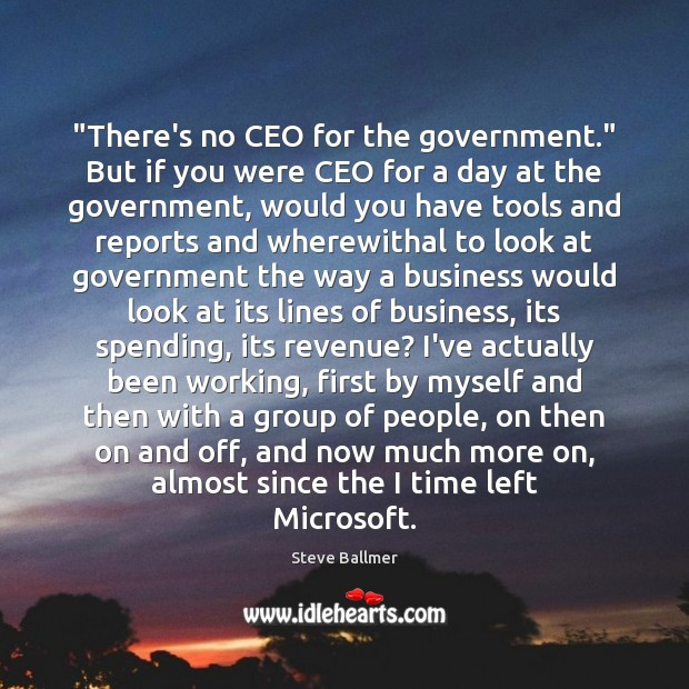 """""""There's no CEO for the government."""" But if you were CEO for Image"""