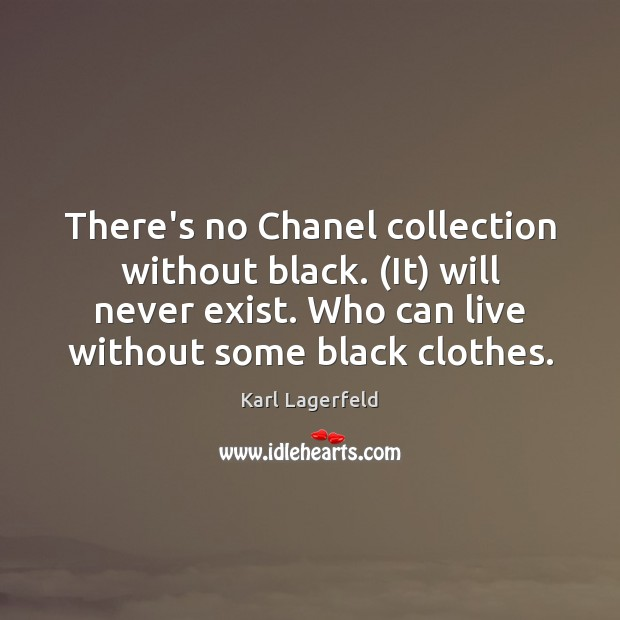 There's no Chanel collection without black. (It) will never exist. Who can Image