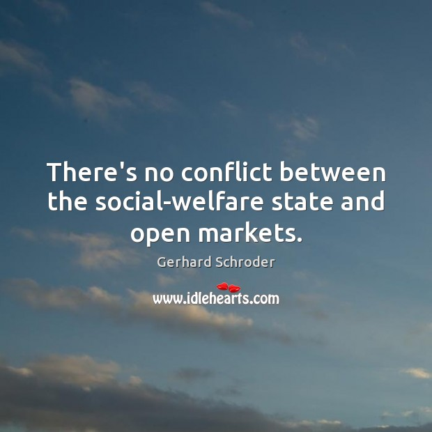 There's no conflict between the social-welfare state and open markets. Image