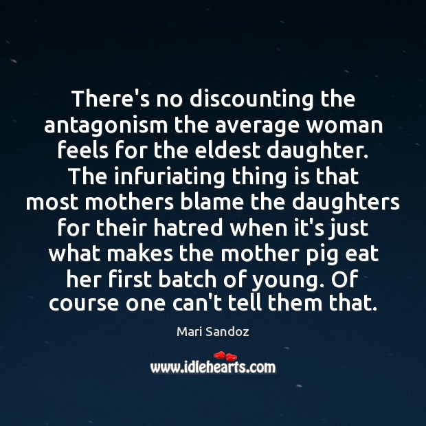 Image, There's no discounting the antagonism the average woman feels for the eldest