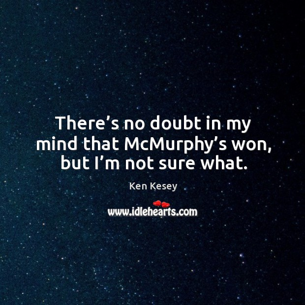 There's no doubt in my mind that McMurphy's won, but I'm not sure what. Image