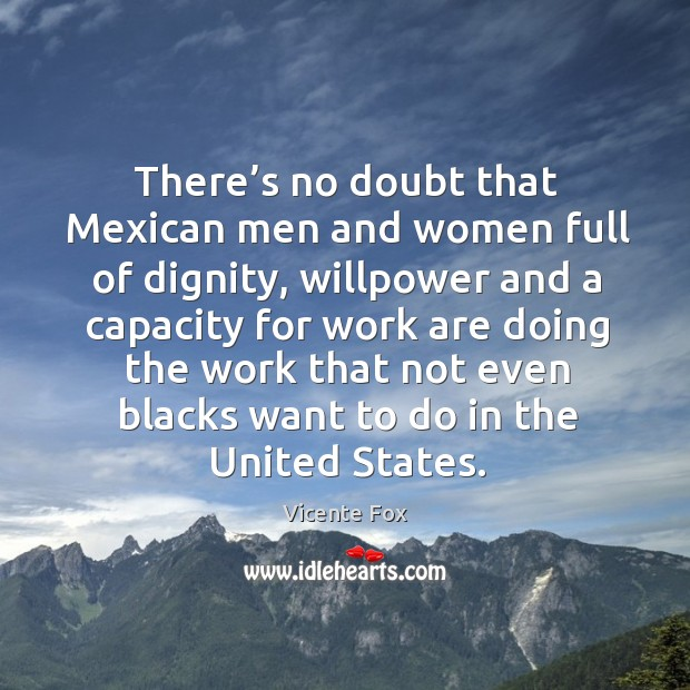 There's no doubt that mexican men and women full of dignity Image
