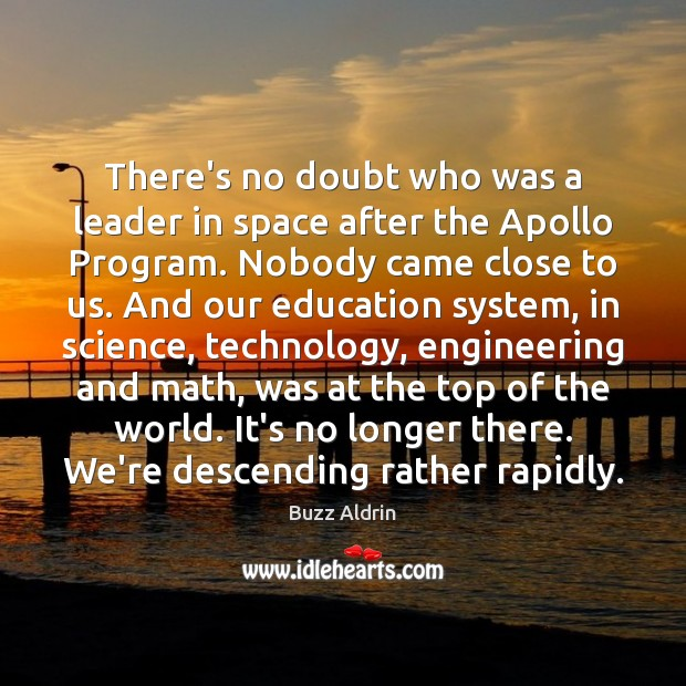 There's no doubt who was a leader in space after the Apollo Buzz Aldrin Picture Quote