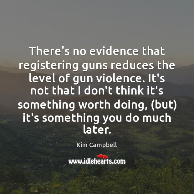 There's no evidence that registering guns reduces the level of gun violence. Image