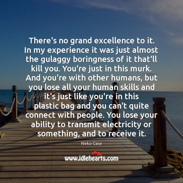 There's no grand excellence to it. In my experience it was just Image