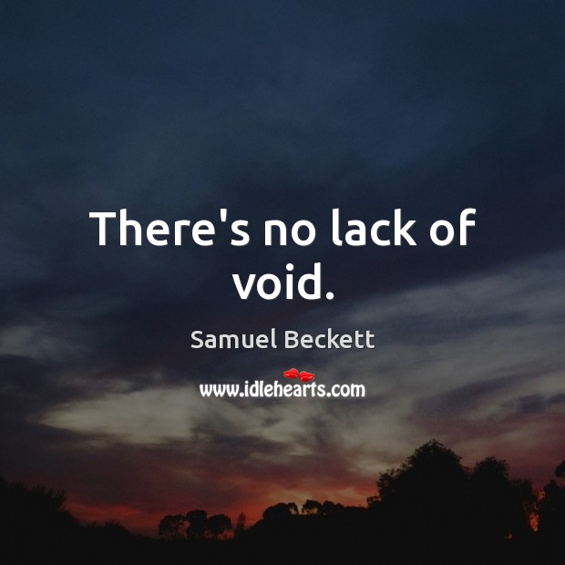 There's no lack of void. Image