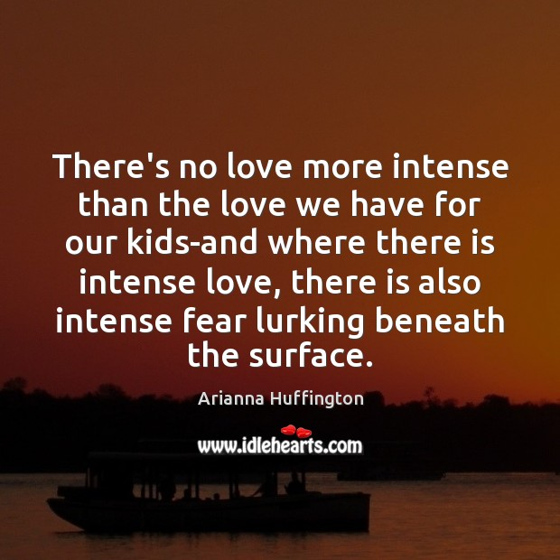 Image, There's no love more intense than the love we have for our