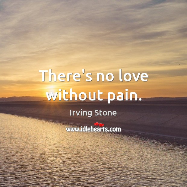 There's no love without pain. Image