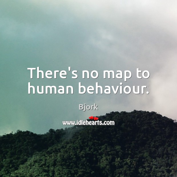 Image, There's no map to human behaviour.