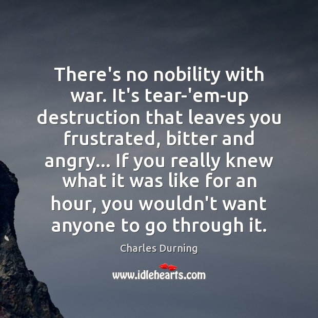 There's no nobility with war. It's tear-'em-up destruction that leaves you frustrated, Image