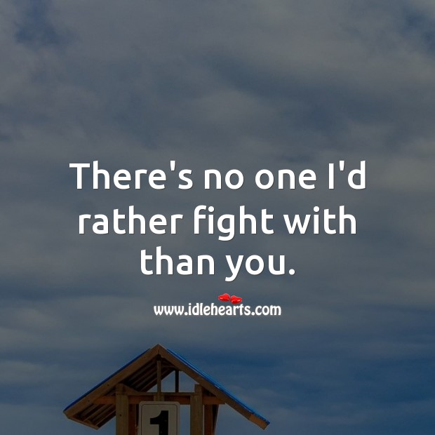 There's no one I'd rather fight with than you. Funny Wedding Anniversary Messages Image
