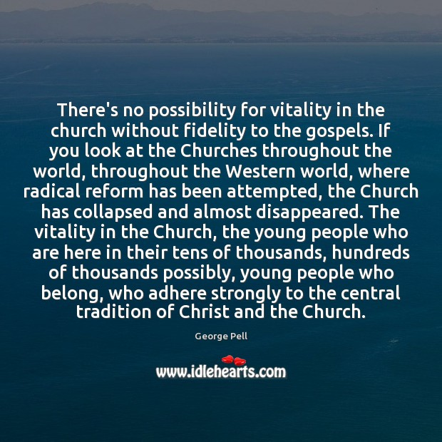 There's no possibility for vitality in the church without fidelity to the Image