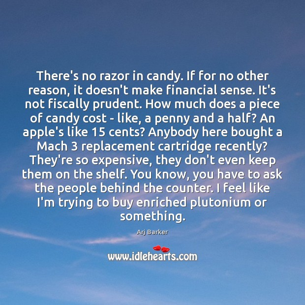 There's no razor in candy. If for no other reason, it doesn't Image