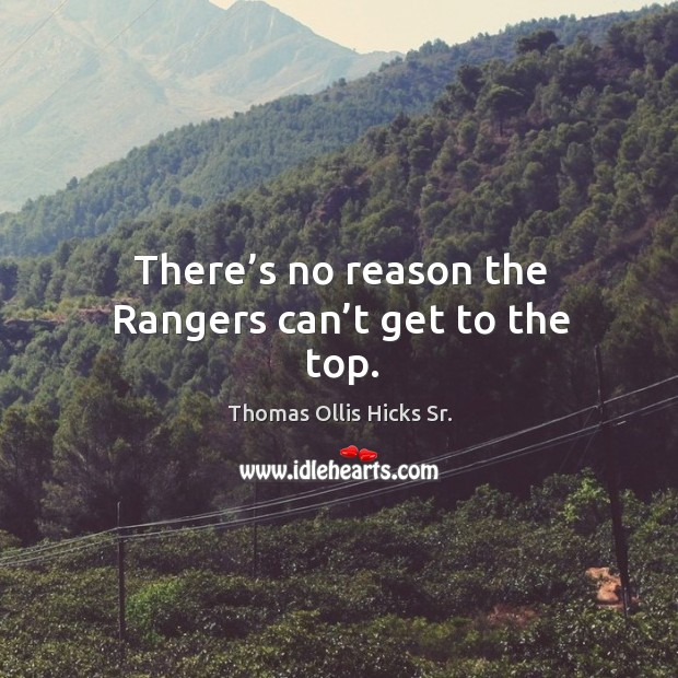 There's no reason the rangers can't get to the top. Image