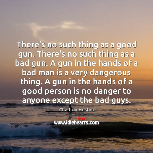 Image, There's no such thing as a good gun. There's no such thing