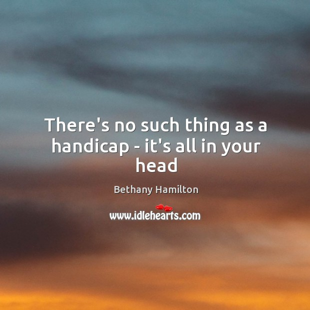 There's no such thing as a handicap – it's all in your head Image