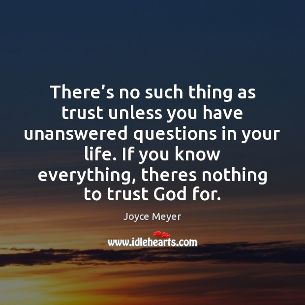 Image, There's no such thing as trust unless you have unanswered questions