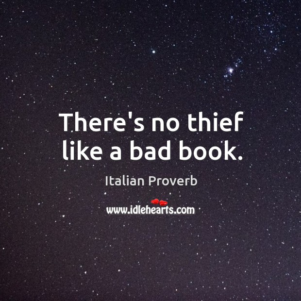 Image, There's no thief like a bad book.
