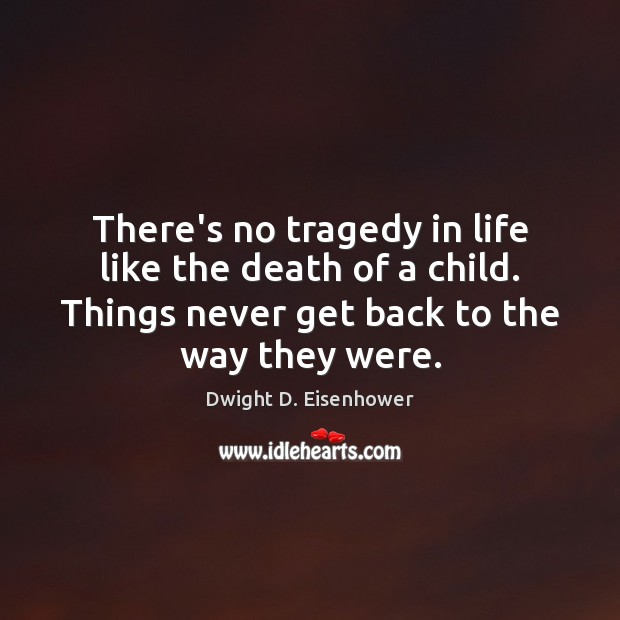 Image, There's no tragedy in life like the death of a child. Things