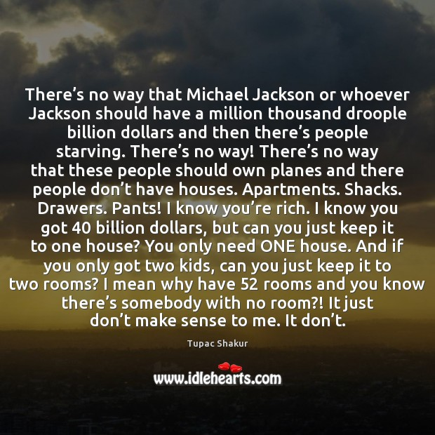 There's no way that Michael Jackson or whoever Jackson should have Tupac Shakur Picture Quote