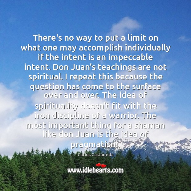 There's no way to put a limit on what one may accomplish Intent Quotes Image
