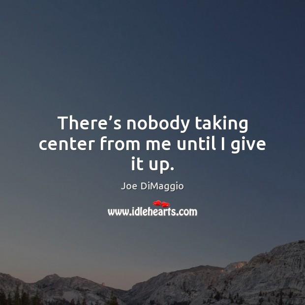 Picture Quote by Joe DiMaggio