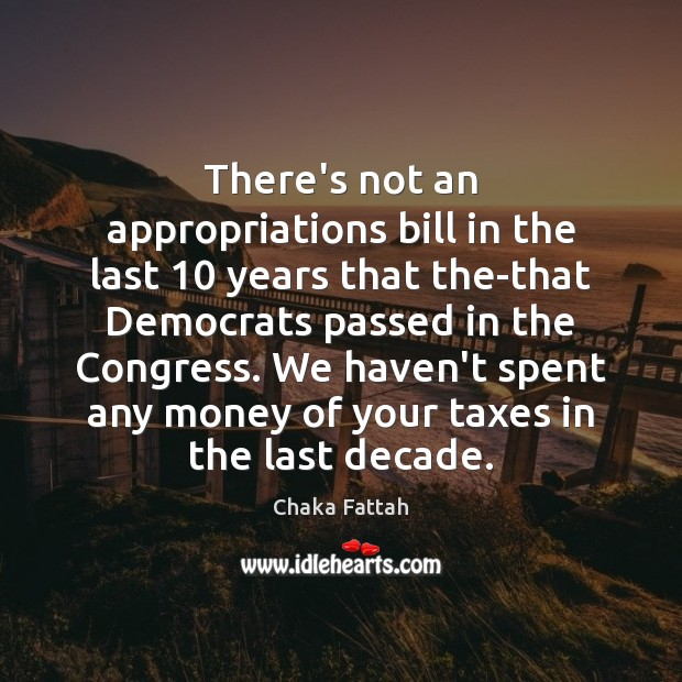 Image, There's not an appropriations bill in the last 10 years that the-that Democrats