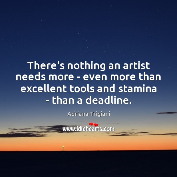 There's nothing an artist needs more – even more than excellent tools Image