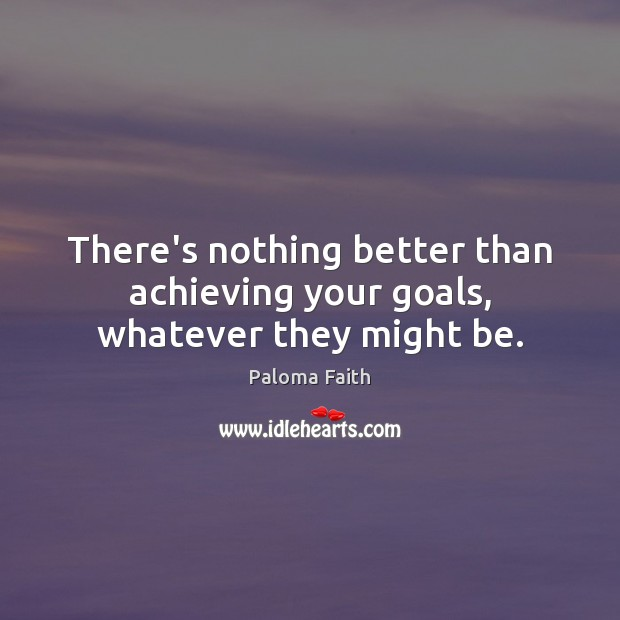 There's nothing better than achieving your goals, whatever they might be. Image