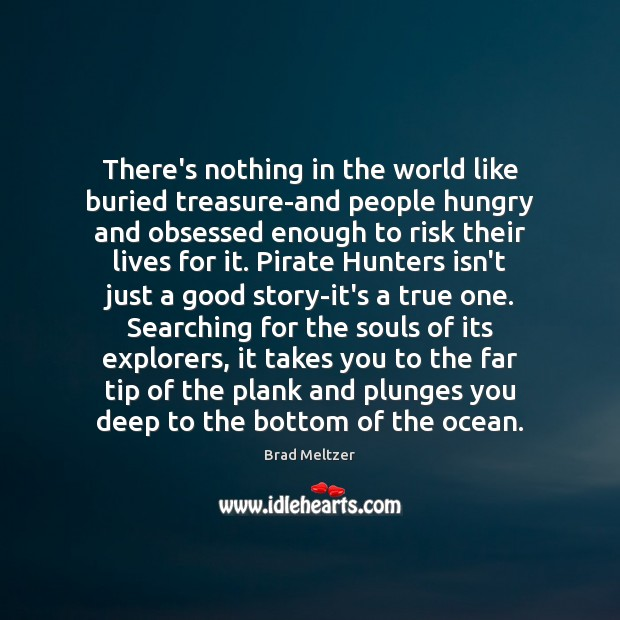 Image, There's nothing in the world like buried treasure-and people hungry and obsessed